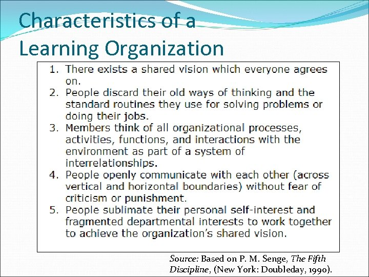 Characteristics of a Learning Organization Source: Based on P. M. Senge, The Fifth Discipline,