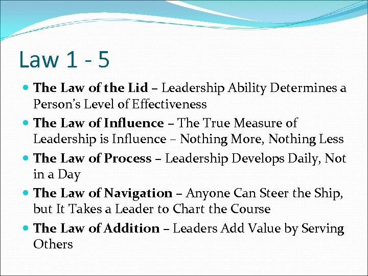 Law 1 - 5 The Law of the Lid – Leadership Ability Determines a
