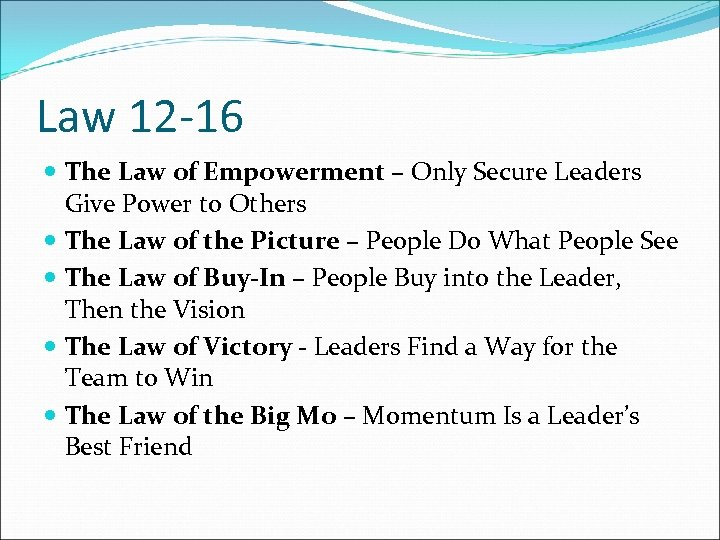Law 12 -16 The Law of Empowerment – Only Secure Leaders Give Power to