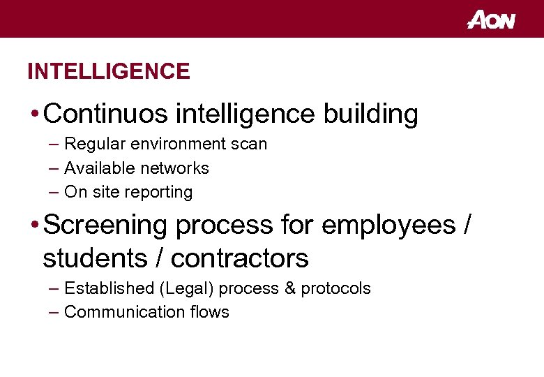 INTELLIGENCE • Continuos intelligence building – Regular environment scan – Available networks – On