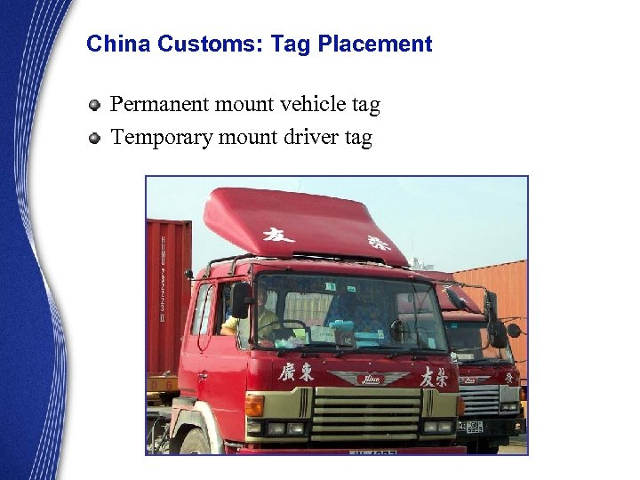China Customs: Tag Placement Permanent mount vehicle tag Temporary mount driver tag