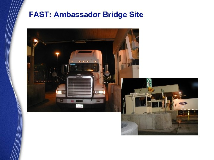 FAST: Ambassador Bridge Site