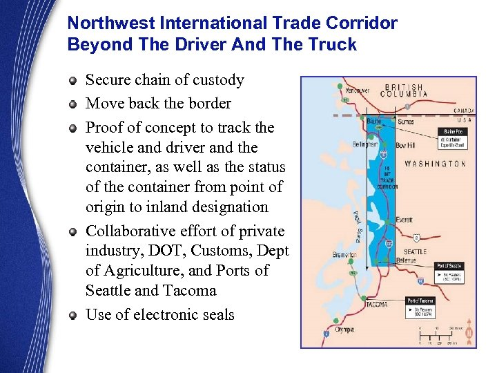 Northwest International Trade Corridor Beyond The Driver And The Truck Secure chain of custody