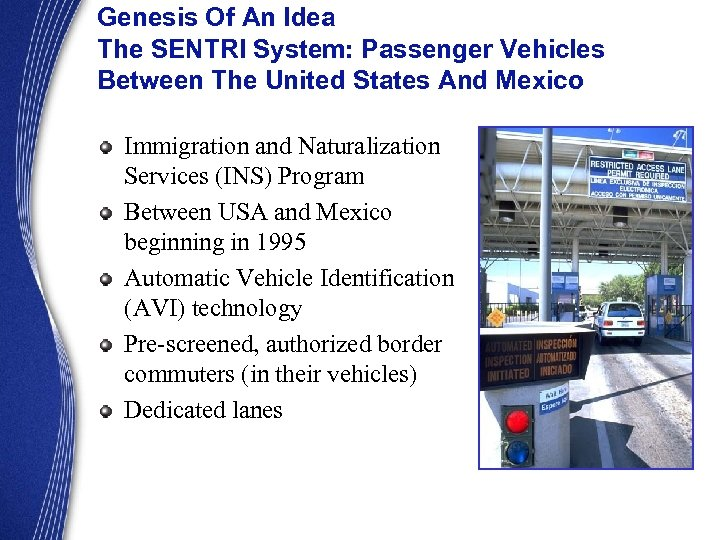 Genesis Of An Idea The SENTRI System: Passenger Vehicles Between The United States And
