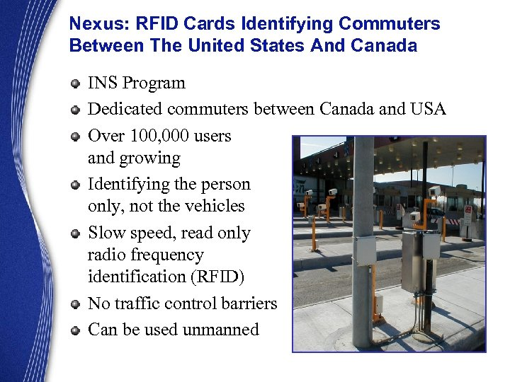 Nexus: RFID Cards Identifying Commuters Between The United States And Canada INS Program Dedicated