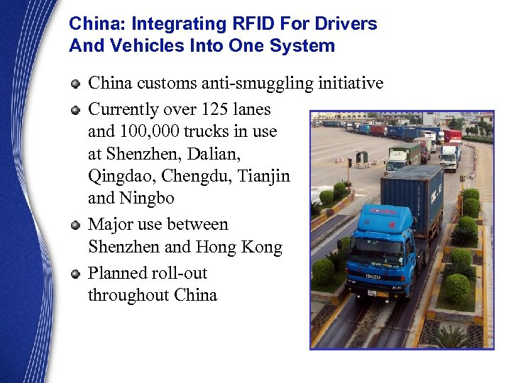 China: Integrating RFID For Drivers And Vehicles Into One System China customs anti-smuggling initiative