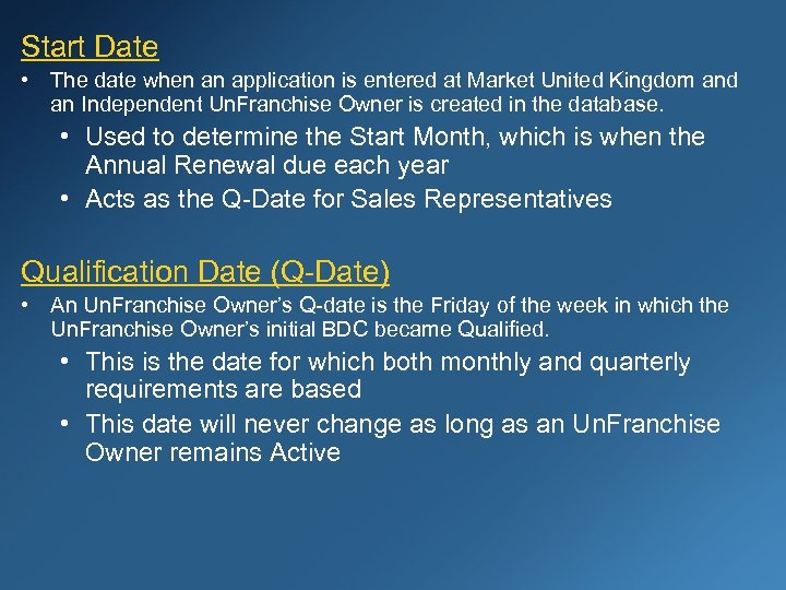 Start Date • The date when an application is entered at Market United Kingdom