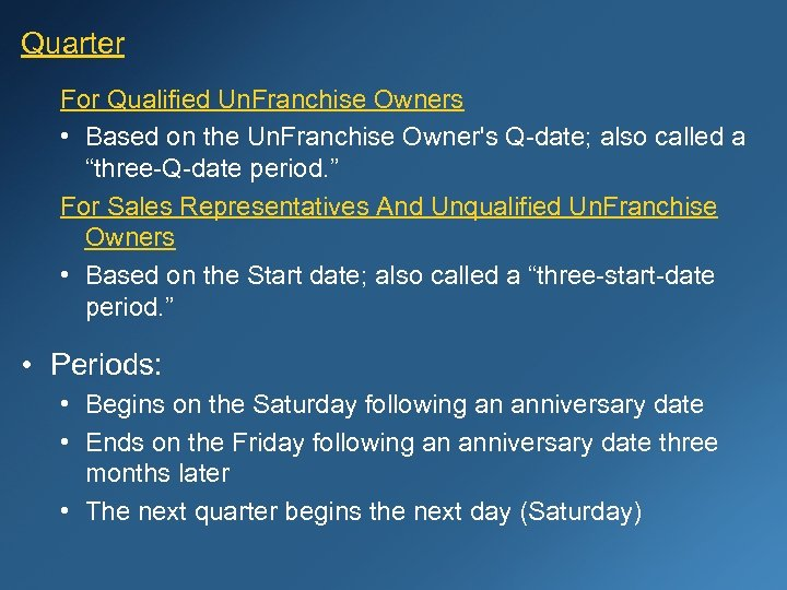 Quarter For Qualified Un. Franchise Owners • Based on the Un. Franchise Owner's Q-date;
