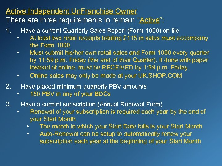 """Active Independent Un. Franchise Owner There are three requirements to remain """"Active"""": 1. Have"""