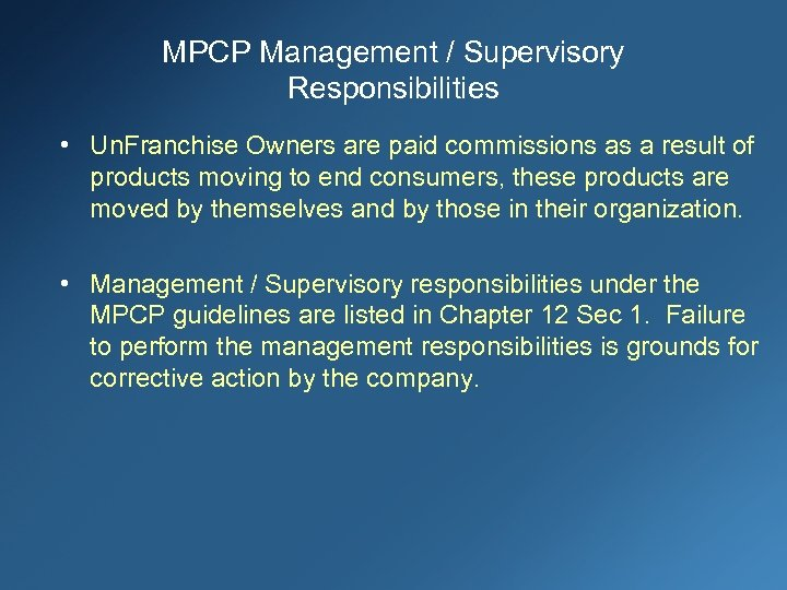 MPCP Management / Supervisory Responsibilities • Un. Franchise Owners are paid commissions as a