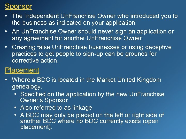Sponsor • The Independent Un. Franchise Owner who introduced you to the business as