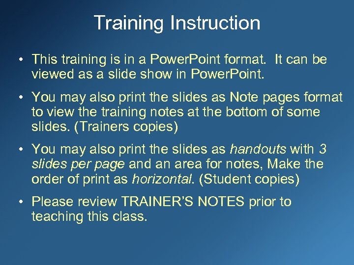 Training Instruction • This training is in a Power. Point format. It can be