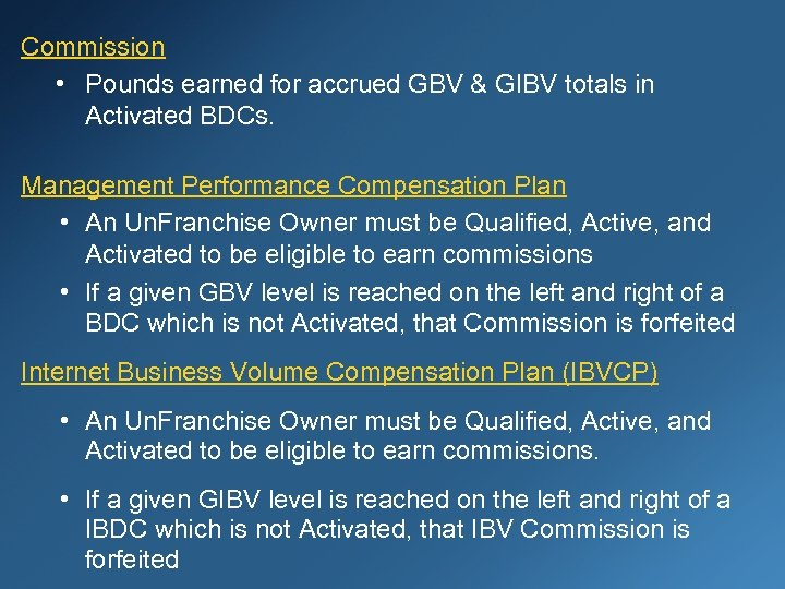 Commission • Pounds earned for accrued GBV & GIBV totals in Activated BDCs. Management