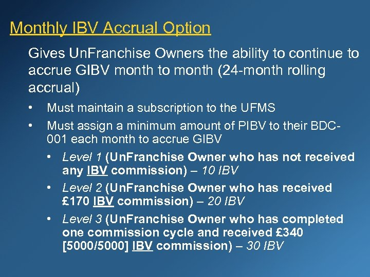 Monthly IBV Accrual Option Gives Un. Franchise Owners the ability to continue to accrue