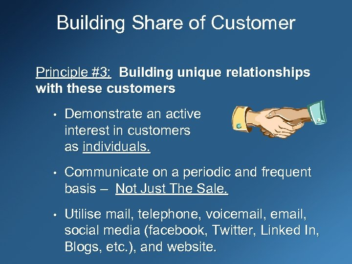 Building Share of Customer Principle #3: Building unique relationships with these customers • Demonstrate