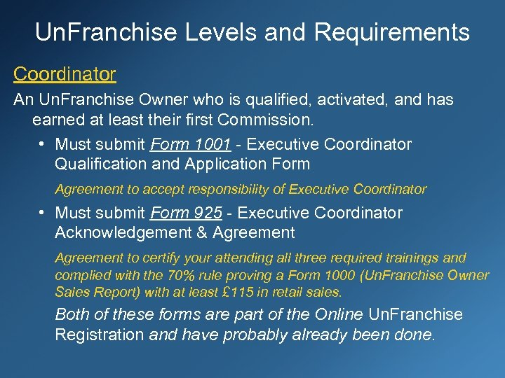 Un. Franchise Levels and Requirements Coordinator An Un. Franchise Owner who is qualified, activated,
