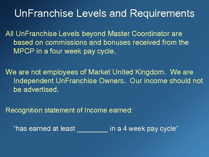 Un. Franchise Levels and Requirements All Un. Franchise Levels beyond Master Coordinator are based