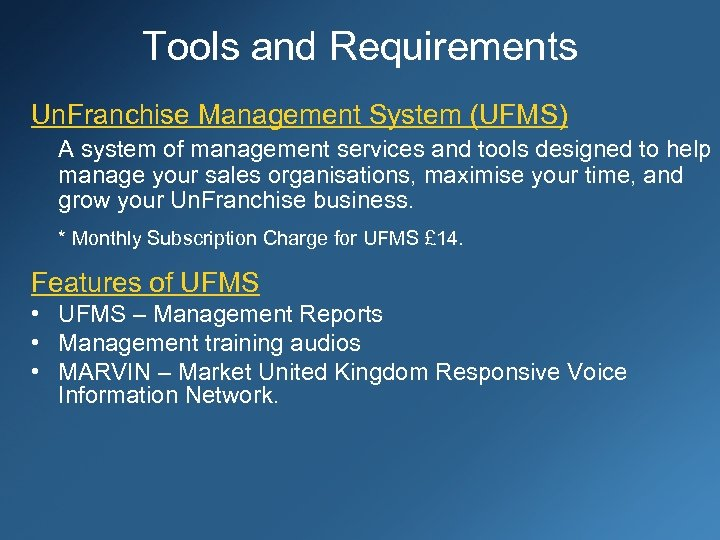 Tools and Requirements Un. Franchise Management System (UFMS) A system of management services and