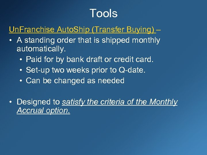 Tools Un. Franchise Auto. Ship (Transfer Buying) – • A standing order that is