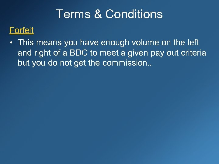 Terms & Conditions Forfeit • This means you have enough volume on the left