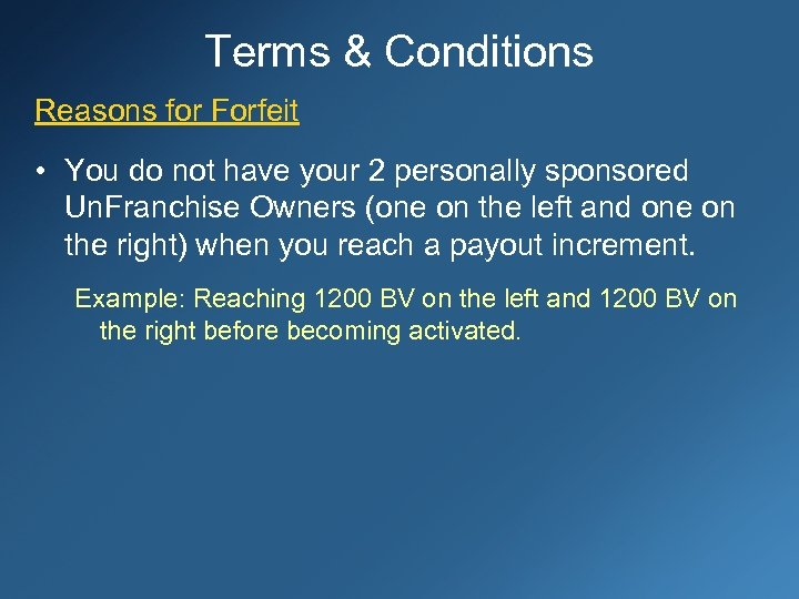 Terms & Conditions Reasons for Forfeit • You do not have your 2 personally