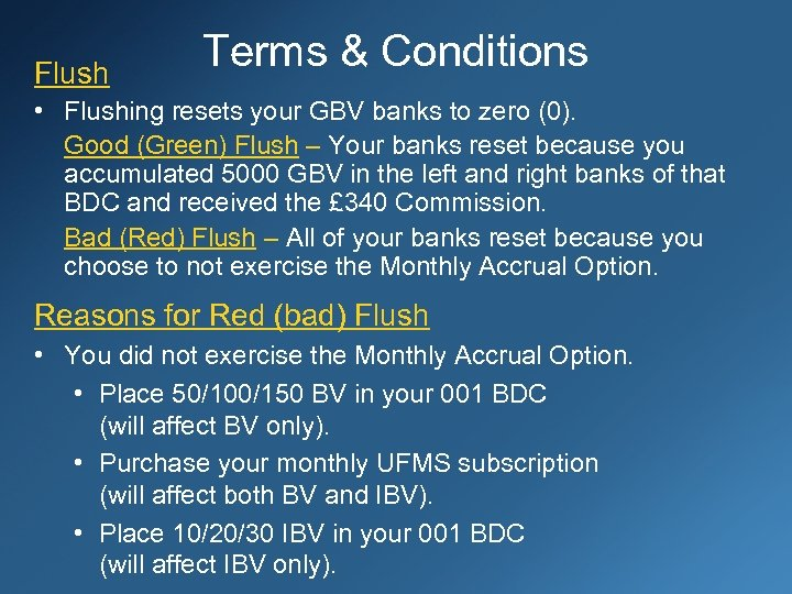 Flush Terms & Conditions • Flushing resets your GBV banks to zero (0). Good