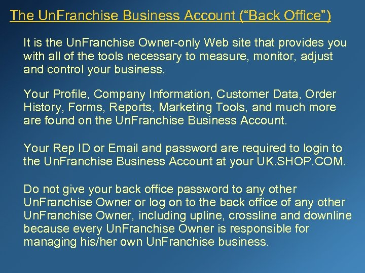 """The Un. Franchise Business Account (""""Back Office"""") It is the Un. Franchise Owner-only Web"""