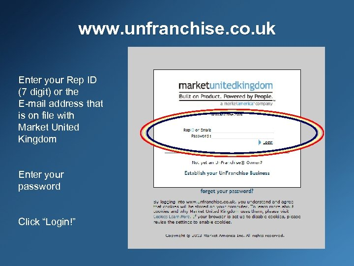 www. unfranchise. co. uk Enter your Rep ID (7 digit) or the E-mail address