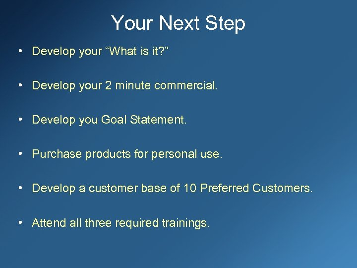 """Your Next Step • Develop your """"What is it? """" • Develop your 2"""