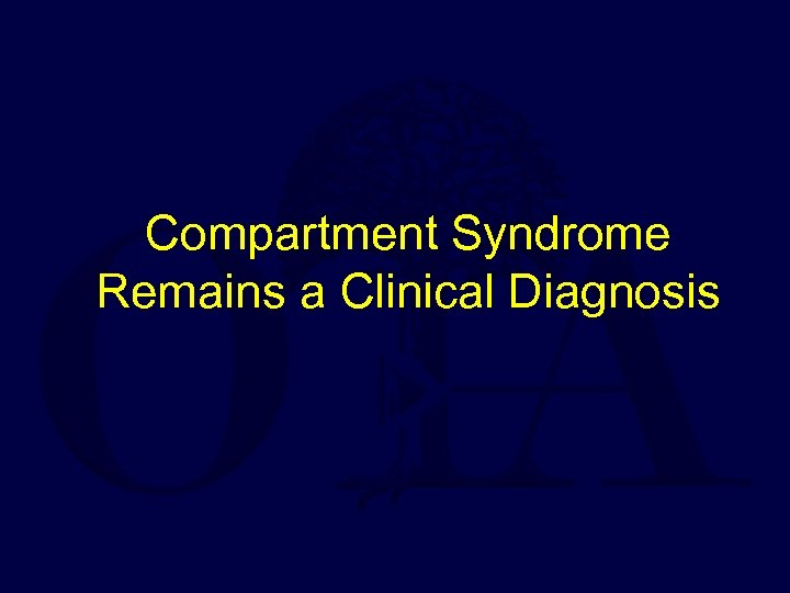 Compartment Syndrome Remains a Clinical Diagnosis