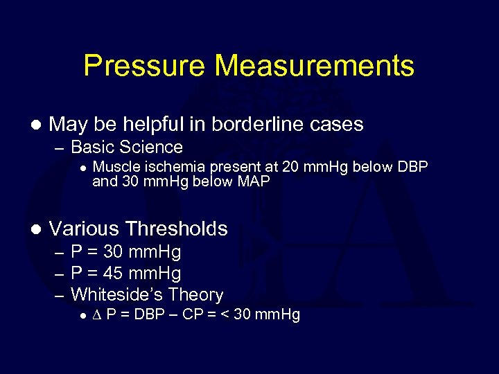 Pressure Measurements l May be helpful in borderline cases – Basic Science l l