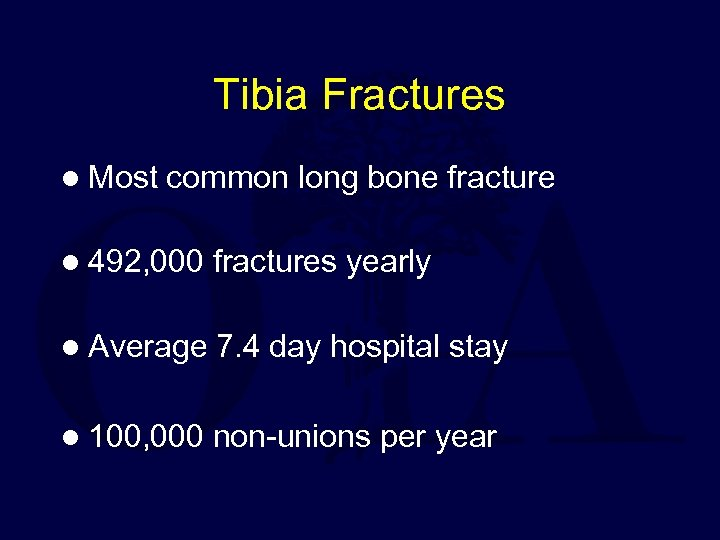 Tibia Fractures l Most common long bone fracture l 492, 000 fractures yearly l
