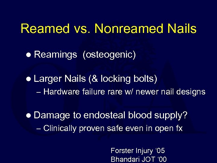 Reamed vs. Nonreamed Nails l Reamings l Larger (osteogenic) Nails (& locking bolts) –