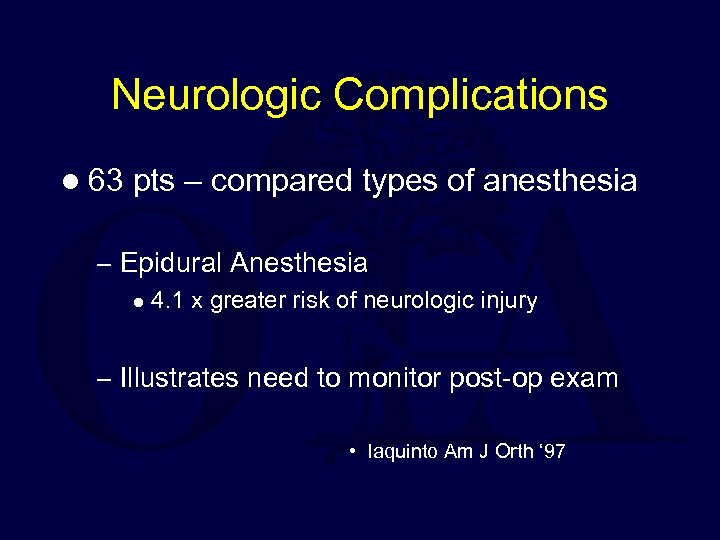 Neurologic Complications l 63 pts – compared types of anesthesia – Epidural Anesthesia l