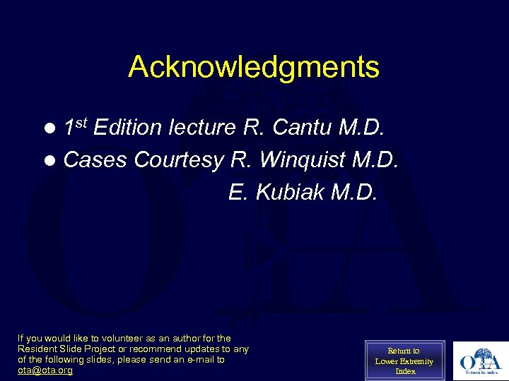 Acknowledgments l 1 st Edition lecture R. Cantu M. D. l Cases Courtesy R.