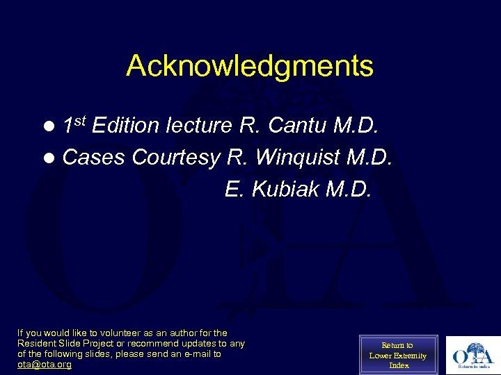 Acknowledgments l 1 st Edition lecture R. Cantu M. D. l Cases Courtesy R.