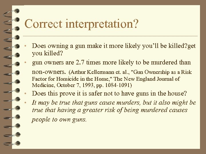 Correct interpretation? • Does owning a gun make it more likely you'll be killed?