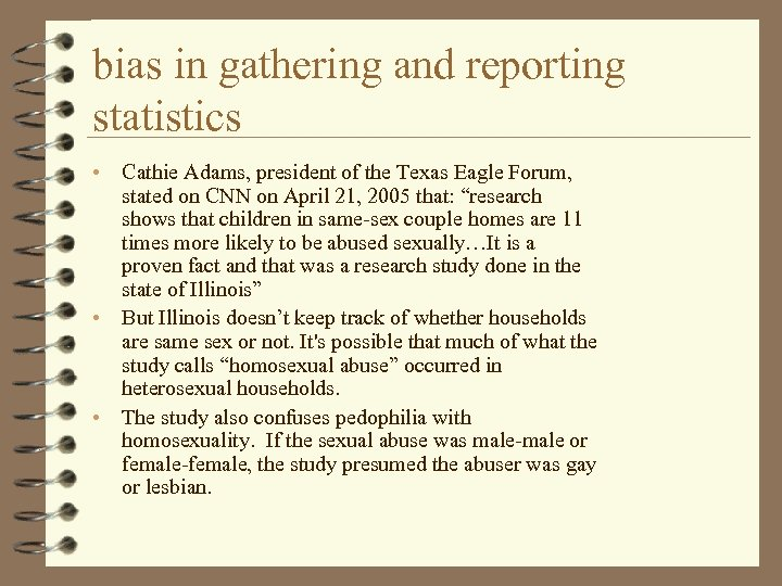 bias in gathering and reporting statistics • • • Cathie Adams, president of the