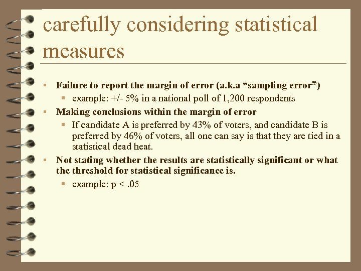 carefully considering statistical measures Failure to report the margin of error (a. k. a