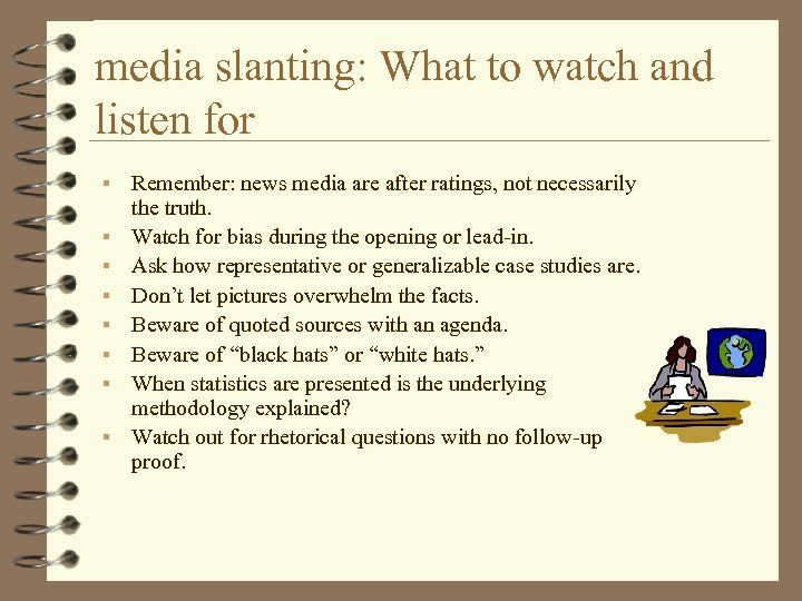 media slanting: What to watch and listen for § § § § Remember: news