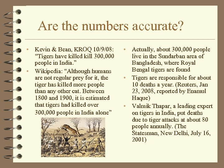 "Are the numbers accurate? • • Kevin & Bean, KROQ 10/9/08: ""Tigers have killed"