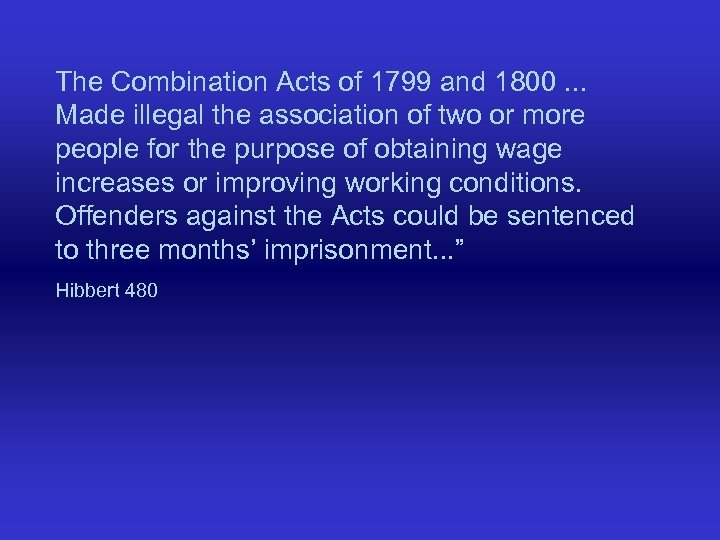 The Combination Acts of 1799 and 1800. . . Made illegal the association of