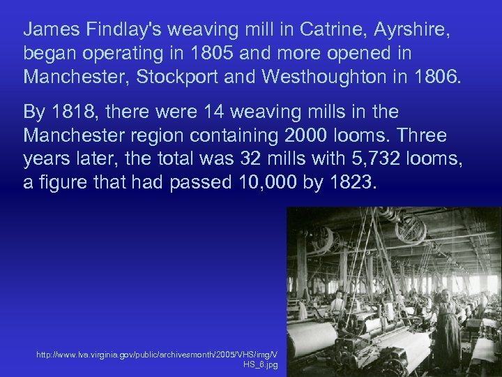 James Findlay's weaving mill in Catrine, Ayrshire, began operating in 1805 and more opened