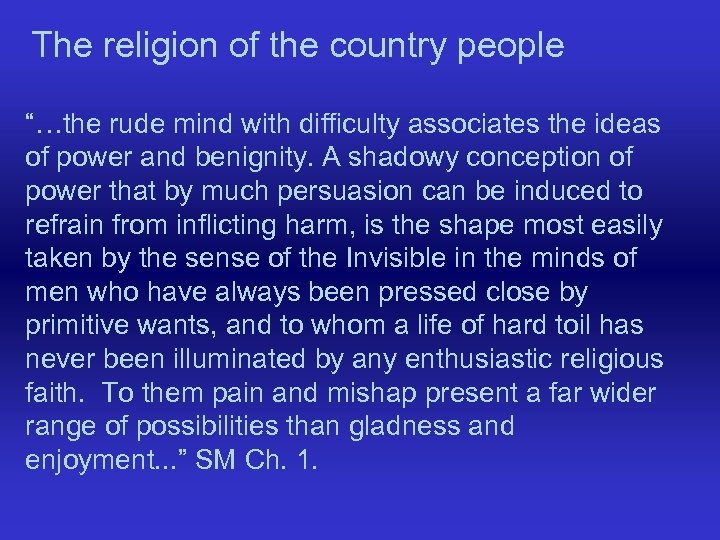 "The religion of the country people ""…the rude mind with difficulty associates the ideas"