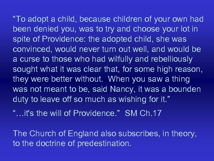 """To adopt a child, because children of your own had been denied you, was"