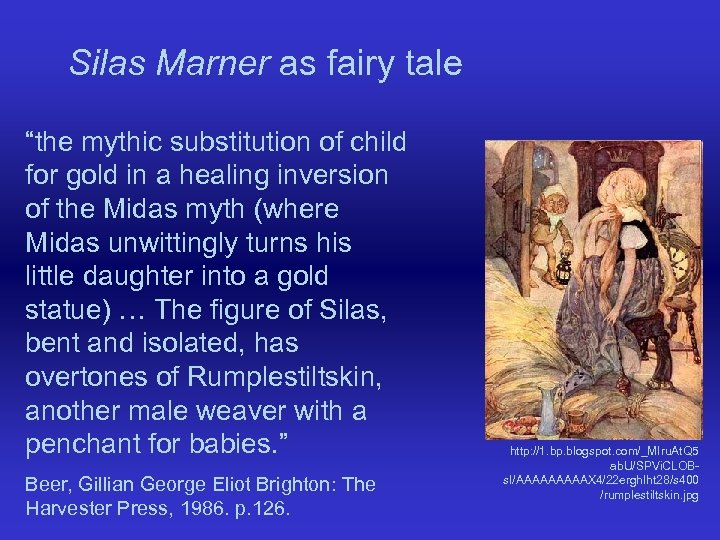 "Silas Marner as fairy tale ""the mythic substitution of child for gold in a"