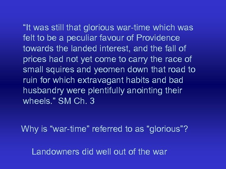 """It was still that glorious war-time which was felt to be a peculiar favour"