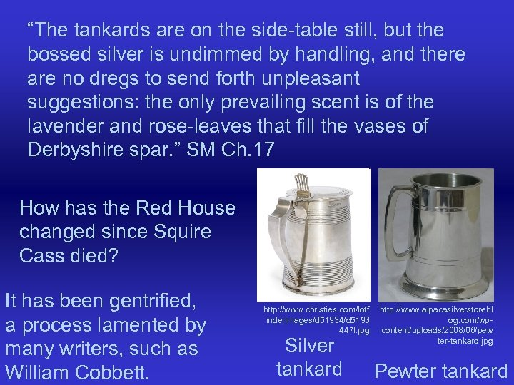 """The tankards are on the side-table still, but the bossed silver is undimmed by"