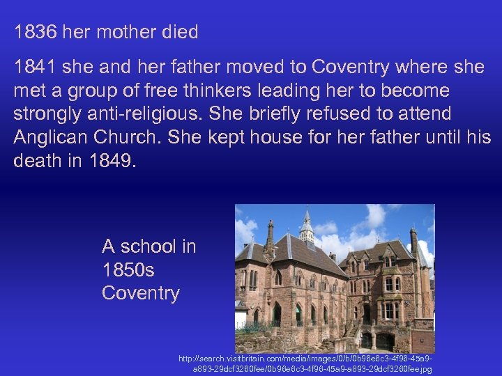 1836 her mother died 1841 she and her father moved to Coventry where she