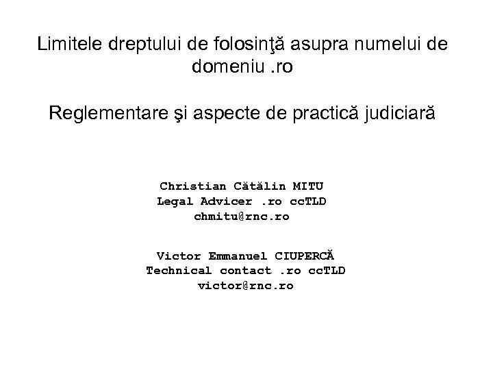 Limitele dreptului de folosinţă asupra numelui de domeniu. ro Reglementare şi aspecte de practică